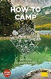 How to camp: Der Guide zur großen Freiheit