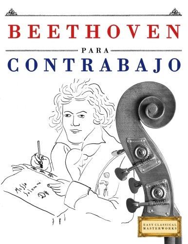 Beethoven para Contrabajo: 10 Piezas Fáciles para Contrabajo Libro para Principiantes