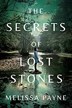 The Secrets of Lost Stones by [Melissa Payne]