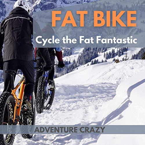 Fat Bike - Cycle the Fat Fantastic: This edge to edge full-colour...