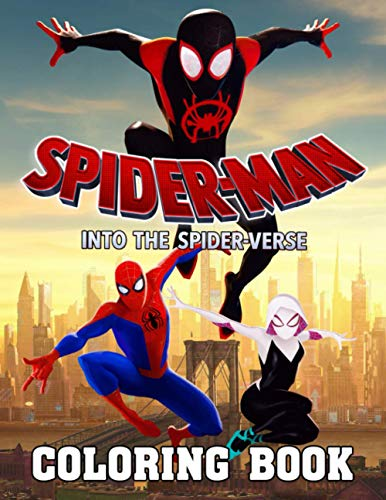 Spiderman Into The Spider-Verse Coloring Book: A Helpful And Adorable Book That Gives You Many Pictures To Color To Relax With Spiderman Into The Spider-Verse In Cool Style