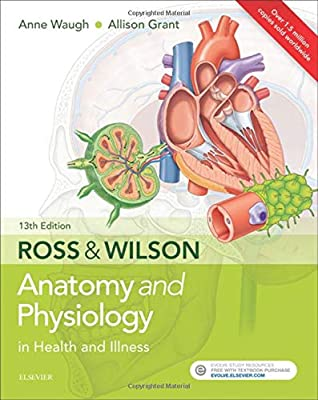 Ross & Wilson Anatomy and Physiology in Health and Illness, 13e by Elsevier