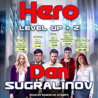 The Hero     Level Up, Book 2              By:                                                                                                                                 Dan Sugralinov,                                                                                        Irene Woodhead - translator,                                                                                        Neil P. Woodhead - translator                               Narrated by:                                                                                                                                 Ramon De Ocampo                      Length: 14 hrs and 18 mins     16 ratings     Overall 4.6