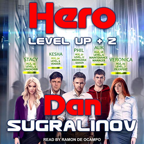 The Hero     Level Up, Book 2              By:                                                                                                                                 Dan Sugralinov,                                                                                        Irene Woodhead - translator,                                                                                        Neil P. Woodhead - translator                               Narrated by:                                                                                                                                 Ramon De Ocampo                      Length: 14 hrs and 18 mins     6 ratings     Overall 4.7
