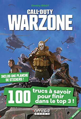 Call of Duty Warzone - 100 trucs à savoir pour finir dans...