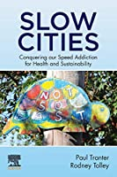 Slow Cities: Conquering our Speed Addiction for Health and Sustainability
