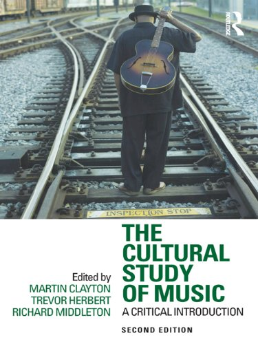 The Cultural Study of Music: A Critical Introduction (English Edition)