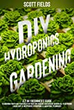 DIY Hydroponics Gardening: A 2-in-1 beginner's guide to growing fruits and vegetables in your own organic greenhouse garden all year-round. Learn easy & inexpensive hydroponic & aquaponic techniques
