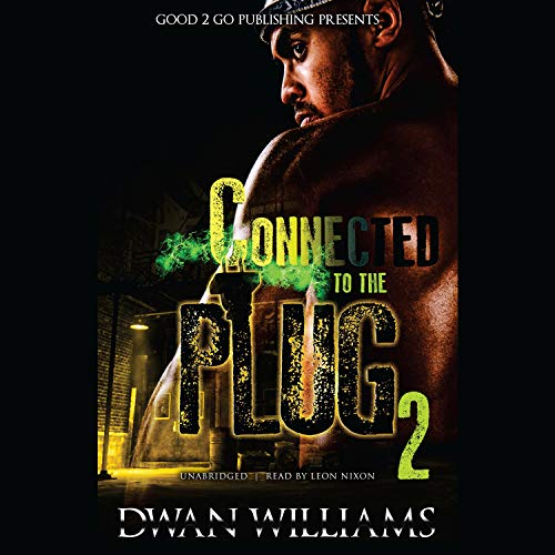 Connected to the Plug 2 Audiobook By Dwan Williams cover art