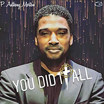 You Did It All