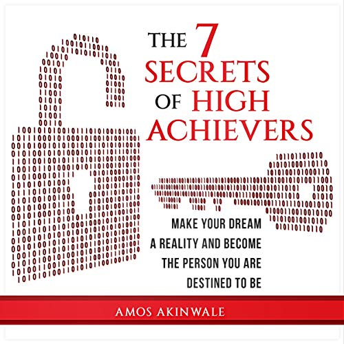 The 7 Secrets of High Achievers Audiobook By Amos Akinwale cover art