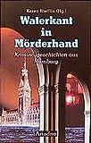 Waterkant in Mörderhand: Kriminalgeschichten aus Hamburg