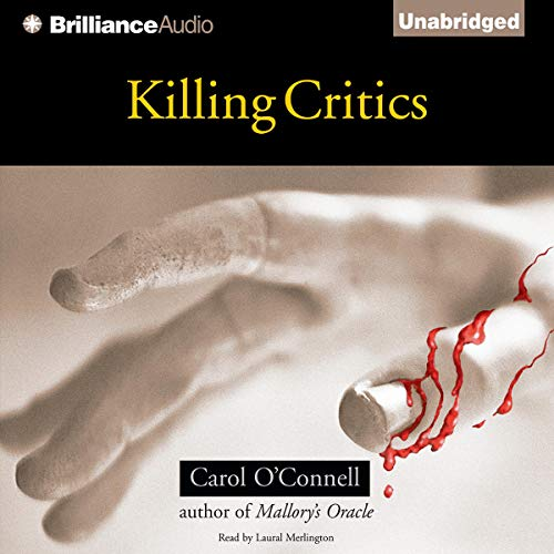 Killing Critics Audiobook By Carol O'Connell cover art