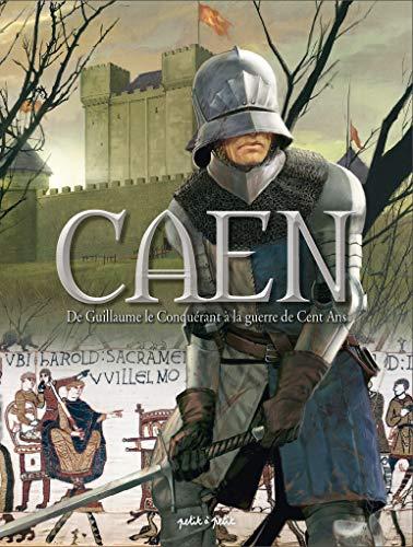 Caen en BD - Tome 1 - De Guillaume le Conquérant à la guerre de Cent Ans
