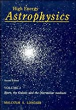 High Energy Astrophysics: Volume 2, Stars, the Galaxy and the Interstellar Medium: Stars, the Galaxy and the Interstellar Medium Vol 2