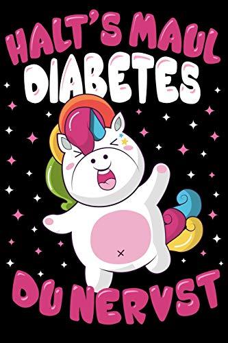 Halt's Maul Diabetes du nervst: Diabetes Tagebuch, Blutzucker Journal und Insulin Logbuch für Diabetiker zum Ausfüllen und Eintragen für 53 Wochen