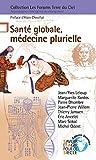 Santé globale, médecine plurielle
