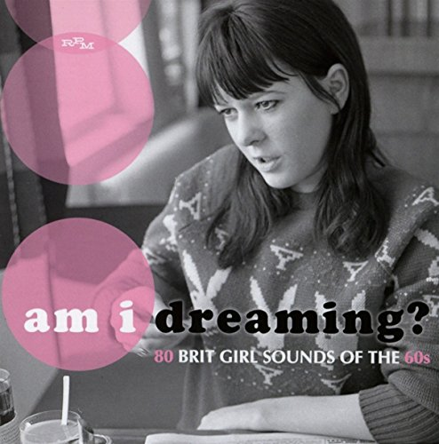 Am I Dreaming?-80 Brit Girl Sounds of the 60s/3cd