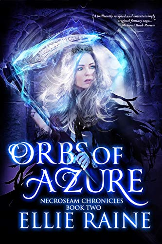 Book: Orbs of Azure (NecroSeam Chronicles Book 2) by Ellie Raine