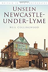 Unseen Newcastle-under-Lyme