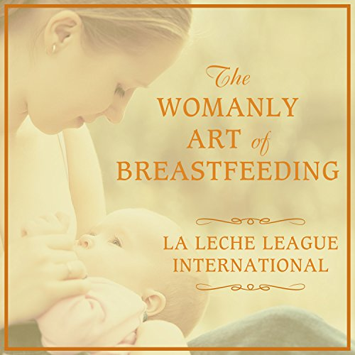 The Womanly Art of Breastfeeding audiobook cover art