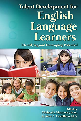 Talent Development For English Language Learners Identifying And Developing Potential