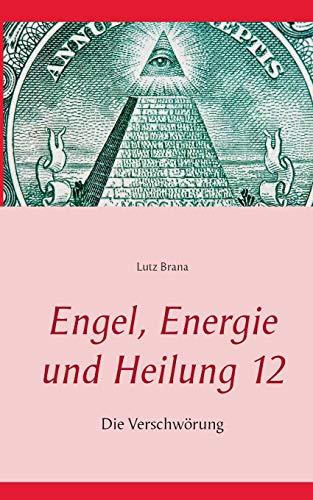 Engel, Energie und Heilung 12: Die Verschwörung