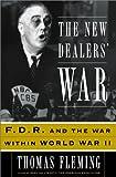 The New Dealers' War: Franklin D. Roosevelt...