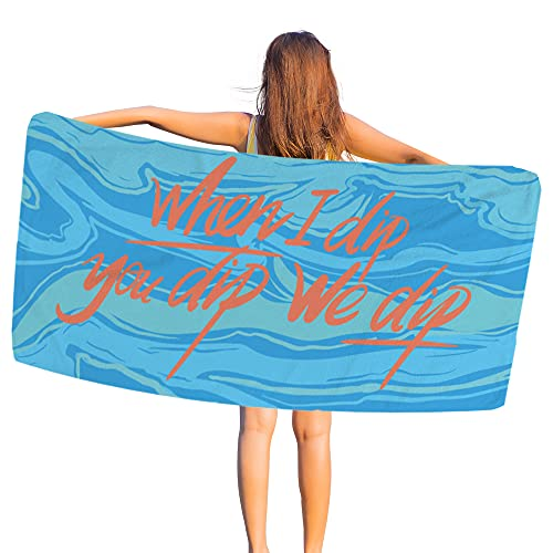 Funny Swimming Towel - When I Dip, You Dip, We Dip - Cute Pool Towels with Sayings, Soft and Quick Dry