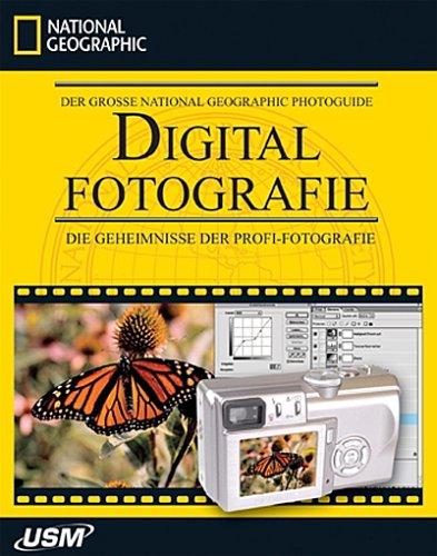 Der große National Geographic Photoguide: Digitalfotografie. Die Geheimnisse der Profi-Fotografie.