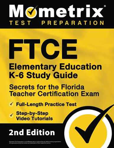 Compare Textbook Prices for FTCE Elementary Education K-6 Study Guide Secrets for the Florida Teacher Certification Exam, Full-Length Practice Test, Step-by-Step Video Tutorials: []  ISBN 9781516718252 by Bowling, Matthew