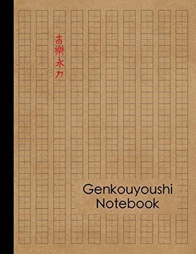 Genkouyoushi Notebook: Large Japanese Kanji Practice Notebook - Writing Practice Book For Japan Kanji Characters and Kana Scripts