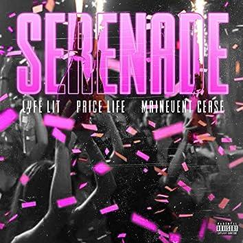 SERENADE (feat. Lyfe Lit, Pricelifee & MainEvent.Cease)