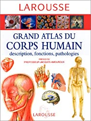 livre Grand atlas du corps humain : Description, fonctions, pathologies