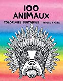 Coloriages Zentangle - Niveau facile - 100 animaux (French Edition)