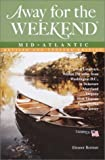 Away for the Weekend: Mid-Atlantic, 6th Edition: Revised and Updated Edition (Away for the Weekend(R))