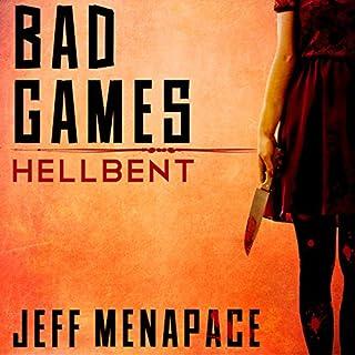 Bad Games: Hellbent - A Dark Psychological Thriller audiobook cover art