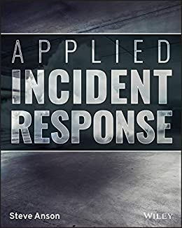 Applied Incident Response by [Steve Anson]