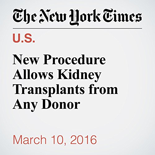 New Procedure Allows Kidney Transplants from Any Donor cover art