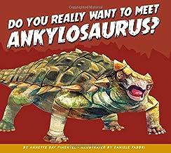 Do You Really Want to Meet Ankylosaurus? (Do You Really Want to Meet a Dinosaur?)