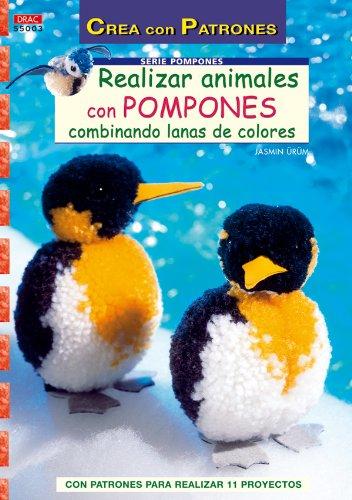Serie Pompones nº 3. REALIZAR ANIMALES CON POMPONES COMBINANDO LANAS DE COLORES (Cp - Serie Pompones (drac))