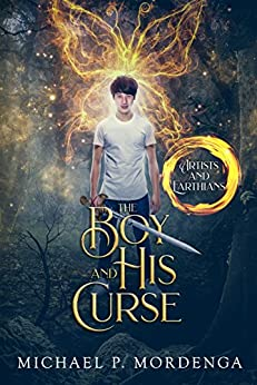 The Boy and His Curse (Book 1) (Artists and Earthians) by [Michael Philip Mordenga]
