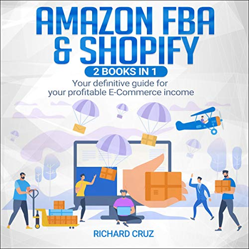 Amazon FBA & Shopify: Your Definitive Guide for Your Profitable E-Commerce Income Titelbild