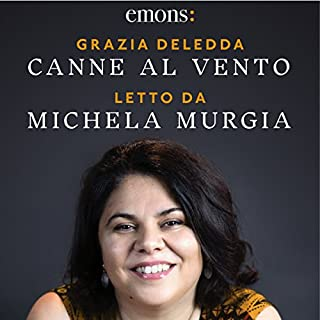 Canne al vento                   By:                                                                                                                                 Grazia Deledda                               Narrated by:                                                                                                                                 Michela Murgia                      Length: 7 hrs and 9 mins     2 ratings     Overall 5.0