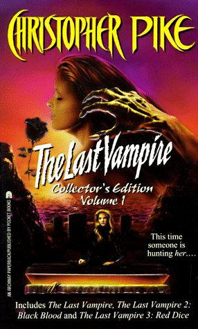Book: The Last Vampire - Collector's Edition (The Last Vampire, Black Blood, Red Dice) by Christopher Pike