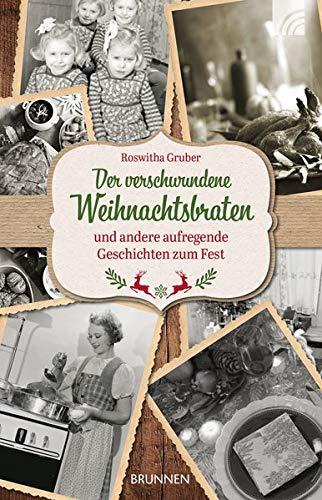 Der verschwundene Weihnachtsbraten: und andere aufregende Geschichten zum Fest