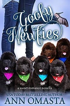 Goofy Newfies: A heartwarming and sweet romance novella, plus Newfoundland puppies! (The Pet Set Book 1) by [Ann Omasta]