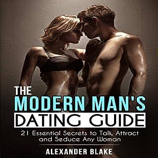 The Modern Man's Dating Guide     21 Essential Secrets to Talk, Attract, and Seduce Any Woman              De :                                                                                                                                 Alexander Blake                               Lu par :                                                                                                                                 Alexander Blake                      Durée : 1 h et 41 min     Pas de notations     Global 0,0