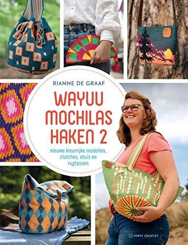 Wayuu Mochilas haken 2: Nieuwe kleurrijke modellen, clutches, etuis en rugtassen: nog meer tassen om zelf te haken (Wayuu Mochilas haken: Nieuwe kleurrijke modellen, clutches, etuis en rugtassen)