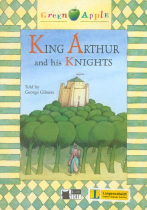 King Arthur and his knights. Con CD-ROM [Lingua inglese]: King Arthur and his Knights + audio CD/CD-ROM